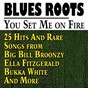 Compilation You Set Me on Fire (25 Hits and Rare Songs from Big Bill Broonzy Ella Fitzgerald Bukka White and More) avec Trummy Young / Pha Terrell / Helen Humes / Billie Holiday / Ivie Anderson...