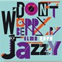 Album Don't worry be jazzy by elmo hope de Elmo Hope