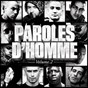 Compilation Paroles d'homme, vol. 2 avec Octobre Rouge / Mister You / Aketo / Zeseau / Morad...