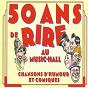 Album 50 ans de rire au music-hall, vol. 5 (les grands orchestres) (chansons d'humour et comiques) de Ray Ventura / Fred Adison / Jacques Hélian