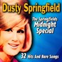 Album The springfields midnight special (32 hits and rare songs) de Dusty Springfield