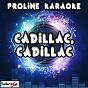 Album Cadillac, cadillac (karaoke version) (originally performed by train) de Proline Karaoke