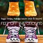 Album Feet off the ground de Tiago Teejay / Natalija Saver Oos / Raverz