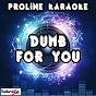 Album Dumb for you (karaoke version) (originally performed by hoodie allen) de Proline Karaoke