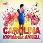 Album Carolina (feat. Aynell) (Radio Edit) de Kymaï