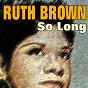 Album So long de Ruth Brown