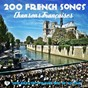 Compilation 200 french songs (200 greatest france hits of all time) avec Jean Ferrat / Jacques Brel / Dalida / Édith Piaf / Marlène Dietrich...
