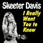 Album I really want you to know (27 hits and rare songs) de Skeeter Davis