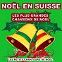 Album Noël en suisse (les plus grandes chansons de noël) de Les Petits Chanteurs de Noël