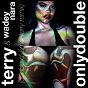 Album Only double (double d'émoi-terry remix) de Terry / Wadey Nara