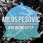 Album Breaking up de Milos Pesovic