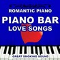 Album Piano bar: love songs (romantic piano) de Great Smoking Sound