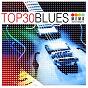 Compilation Top 30 - blues avec Guitar Shorty / Roscoe Shelton / Geater Davis / Huey Piano Smith / Lattimore Brown...
