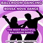 Album Ballroom dancing: bossa nova dance (the most beautiful ballroom dance) de Cantovano & His Orchestra