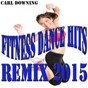 Album Fitness dance hits remix 2015 de Carl Downing