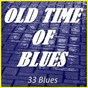 Compilation Old time of blues (33 blues) avec Son House / Sonny Terry / John Lee Hooker / Memphis Slim / Big Joe Williams...