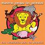 Compilation Nuestros amigos los animales (una recopilación para los pequeños) avec Les Déménageurs / Sttellla / Ici Baba / Bla-Bla / Mousta Largo...