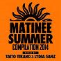 Album Matinée summer compilation 2014 de Lydia Sanz / Taito Tikaro