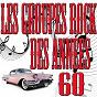 Compilation Les groupes rock des années 60 avec Les Pingouins / Les Champions / Les Pirates, Dany Logan / Les Chaussettes Noires, Eddy Mitchell / Les Vautours, Vic Laurens...