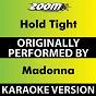 Album Hold Tight (Karaoke Version) (Originally Performed By Madonna) de Zoom Karaoke