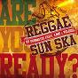 Album Reggae sun ska (feat. volodia, lmk) (are you ready?) de Dubmatix
