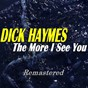 Album The more i see you (remastered) de Dick Haymes