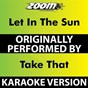 Album Let in the Sun (Karaoke Version) (Originally Performed By Take That) de Zoom Karaoke