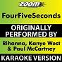 Album FourFiveSeconds (Karaoke Version) (Originally Performed By Rihanna, Kanye West & Paul McCartney) de Zoom Karaoke