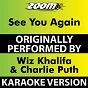Album See you again (karaoke version) (originally performed by wiz khalifa & charlie puth) de Zoom Karaoke
