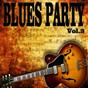 Compilation Blues party, vol. 3 avec Earl Forest / B.B. King / Willie Mabon / Big Maybelle / Billy Wright...