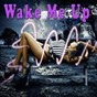 Compilation Wake me up avec Low / Amy Rose / Mad Crown / Kelly Jay / Kinda...