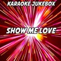 Album Show me love (karaoke version) (originally performed by sam feldt and kimberly anne) de Karaoke Jukebox