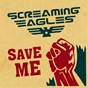 Album Save me de Screaming Eagles
