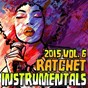 Album Ratchet instrumentals 2015, vol. 6 (karaoke instrumental) de Ratchet Instrumentals
