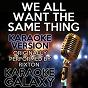 Album We all want the same thing (karaoke version) (originally performed by rixton) de Karaoke Galaxy