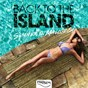 Compilation Back to the island (summer in mallorca) avec Deep Dreams / Tommy Valvano / Green Velvex / Amber Ferrell / Fred Sax...