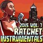 Album Ratchet instrumentals 2015, vol. 7 (karaoke instrumental) de Ratchet Instrumentals