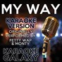 Album My way (karaoke version) (originally performed by fetty wap & monty) de Karaoke Galaxy