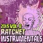 Album Ratchet instrumentals 2015, vol. 8 (karaoke instrumental) de Ratchet Instrumentals