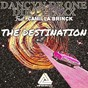 Album The destination (feat. camilla brinck) de Dancyn Drone / Dirtyjaxx