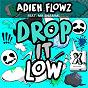 Album Drop it low (feat. mr. shammi) de Adieh Flowz