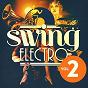 Compilation Swing electro, vol. 2 avec Dirty Honkers / Swing Republic / Belleruche / Klischée / Dimie Cat...