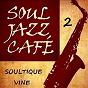 Album Soul jazz café 2 de Soultique Vine