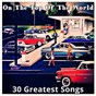 Compilation On the top of the world (30 greatest songs) avec Louis Armstrong & the All Stars / Nat King Cole / Louis Prima / Al Martino / Rosemary Clooney, the Mellomen, Buddy Cole & His Orchestra...