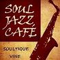 Album Soul jazz café de Soultique Vine