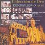 Compilation Colección de oro del criollismo, vol. 3 avec Los Caciques / Los Dávalos / Los Chamas / Fiesta Criolla / Eva Ayllón...