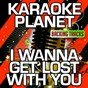 Album I wanna get lost with you (karaoke version) (originally performed by stereophonics) de A-Type Player