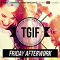 Compilation Tgif playlist collection: friday afterwork (cool & smooth playlist to warm up before the party) avec Chinese Man / Møme / Fakear / Glimmer of Blooms / Suna...