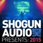 Compilation Shogun audio presents: 2015 avec Safire / Ed:it / Liz-E / Submorphics / Technimatic...
