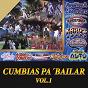 Compilation Cumbias pa' bailar, vol. 1 avec Grupo Karo's / Chicos Aventura / Los Telez / Alberto Pedraza Con Su Ritmo Y Sabor / Roberto Moron Y Su Atentado Internacional...